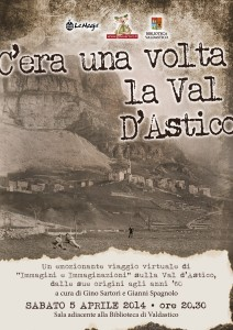 """C'era una volta la Val d'Astico"" – Sabato 5 Aprile 2014 ore 20.30 — Sala conferenze adiacente la Biblioteca di Valdastico"