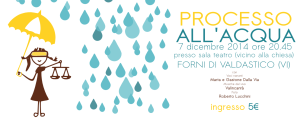 Processo all'acqua – Forni di Valdastico, 7 Dicembre 2014 ore 20.45